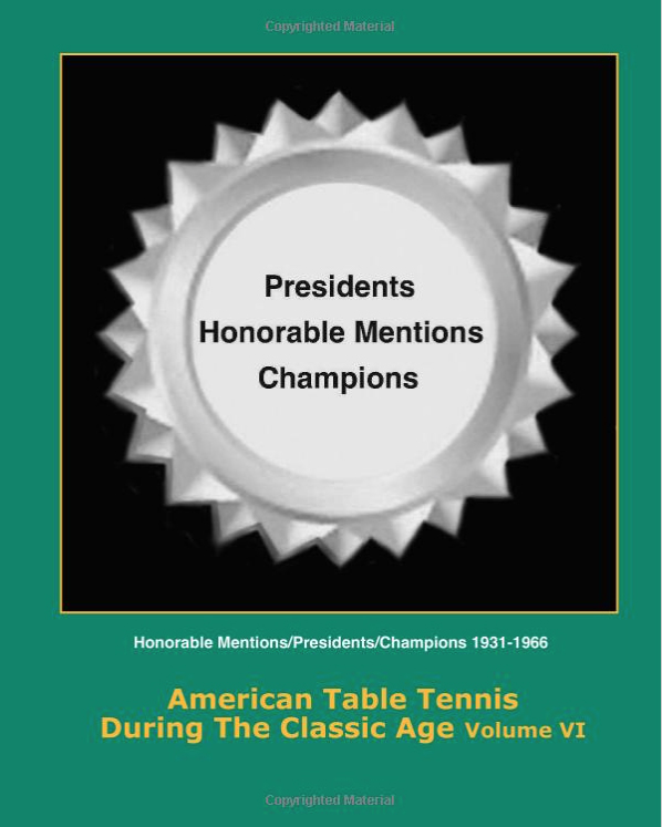 World Class American Table Tennis Players of the Classic Age Volume VI