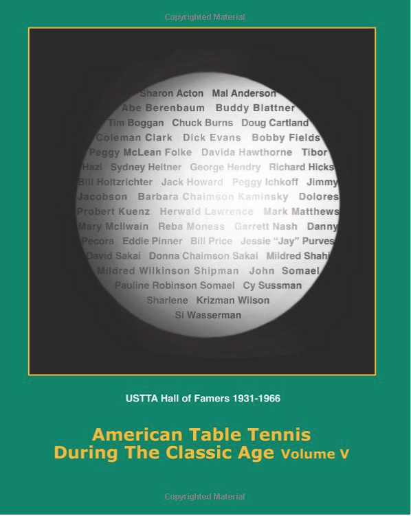 World Class American Table Tennis Players of the Classic Age Volume V
