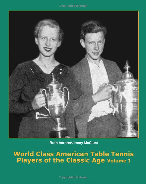 World Class American Table Tennis Players of the Classic Age Volume I
