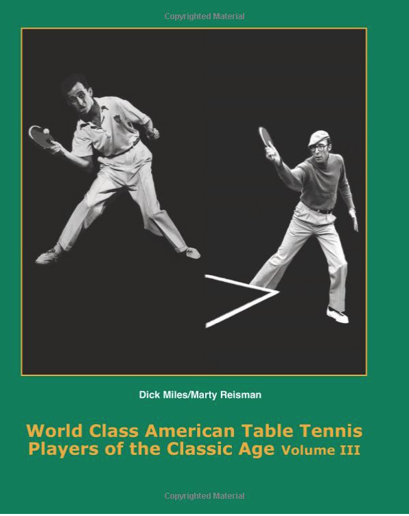 World Class American Table Tennis Players of the Classic Age Volume III