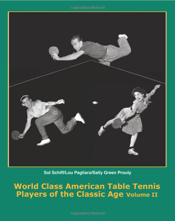 World Class American Table Tennis Players of the Classic Age Volume II