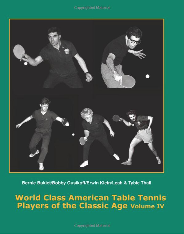 World Class American Table Tennis Players of the Classic Age Volume IV